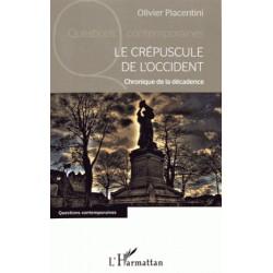 Le crépuscule de l'Occident - Olivier Piacentini