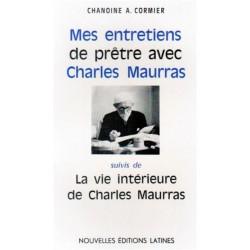 Mes entretiens de prêtre avec Charles Maurras - Chanoine A. Cormier