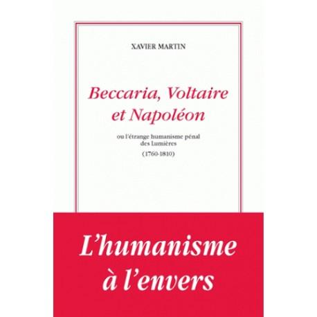 Beccaria, Voltaire et Napoléon - Xavier Martin