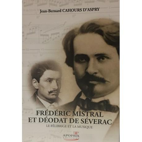 Frédéric Mistral et Déodat de Séverac - Jean-Bernard Cahours d'Aspry