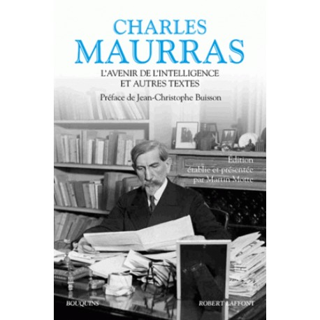 L'avenir de l'intelligence et autres textes - Charles Maurras