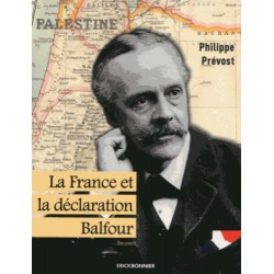 La France et la déclaration Balfour - Philippe Prévost