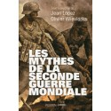 Les mythes de la Seconde Guerre mondiale - Jean Lopez, Olivier Wieviorka