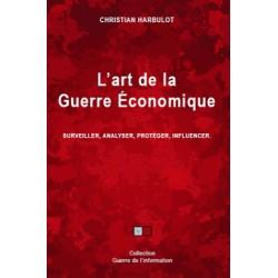 L'art de la guerre économique - Philippe Harbulot