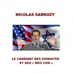 Nicolas Sarkozy le candidat des sionistes et des «néo-con» - Jacques Delacroix