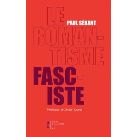 Le romantisme fasciste - Paul Sérant