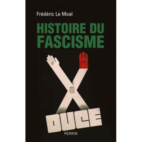 Histoire du fascisme - Frédéric Le Moal