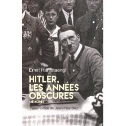 Hitler, les années obscures - Ernst Hanfstaengl