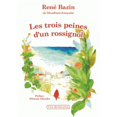Les trois peines d'un rossignol - René Bazin