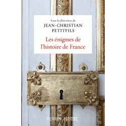 Les énigmes de l'histoire de France - Jean-Christian Petitfils