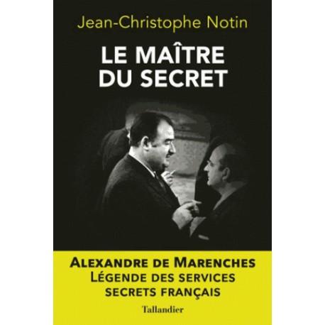 Le maître du secret - Jean-Christophe Notin