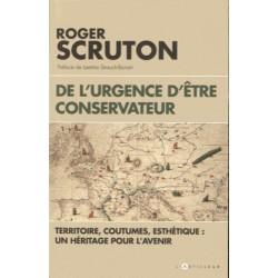 De l'urgence d'être conservateur - Roger Scruton