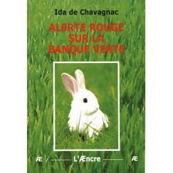 Alerte rouge sur la banque verte - Ida de Chavagnac