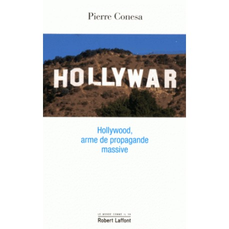 hollywar, Hollywood, arme de propagande massive - Pierre Conesa