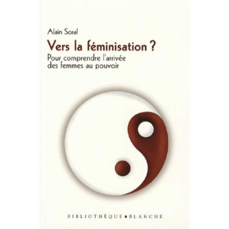 Vers la féminisation- Alain Soral