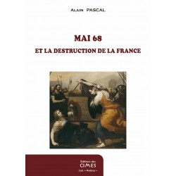 Mai 68 et la destruction de la France - Alain Pascal