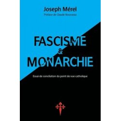 Fascisme et monarchie -  Joseph Merel