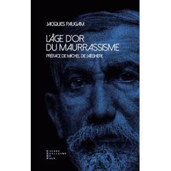 L'âge d'or du maurrassisme - Jacques Paugam