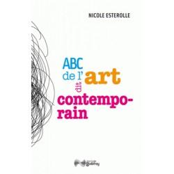 ABC de l'art dit contemporain - Nicole Esterolle