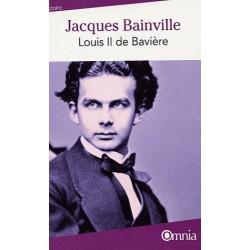 Louis II de Bavière - Jacques Bainville