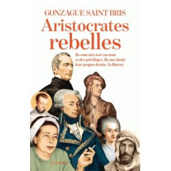 Aristocrates rebelles - Gonzague Saint-Bris