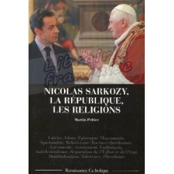 Nicolas Sarkozy, La république, les religions - Martin Peltier