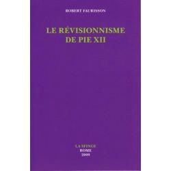 Le révisionnisme de Pie XII - Robert Faurisson