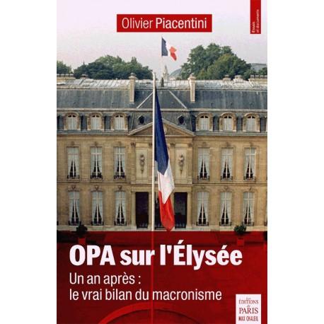 OPA sur l'Elysée - Olivier Piacentini.