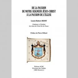 De la passion de Notre-Seigneur Jésus-Christ à la passion de l'Eglise - Louis-Hubert Rémy
