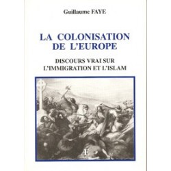 La colonisation de l'Europe - Guillaume Faye