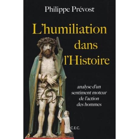 L'humiliation dans l'histoire - Philippe prévost