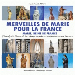 Merveilles de Marie pour la France - Marie-Andrée Rinck