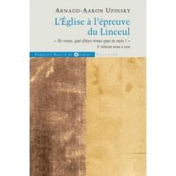 L'Eglise à l'épreuve du linceul - Arnaud-Aaron Upinski
