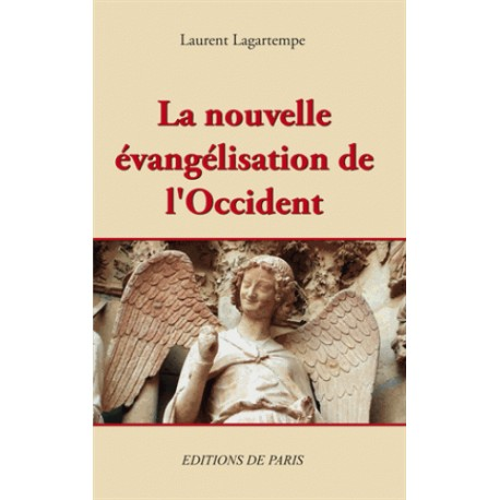 La nouvelle évangélisation de l'Occident - Laurent Lagartempe