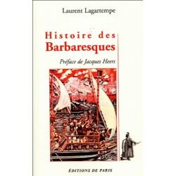 Histoire des Barbaresques - Laurent Lagertempe