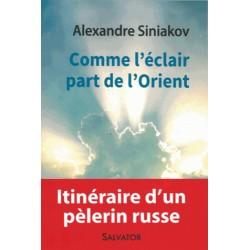 Comme l'éclair part de l'Orient - Alexandre Siniakov