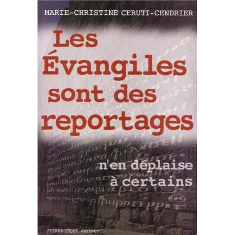 Les Évangiles sont des reportages - Marie-Christine Ceruti-Cendrier