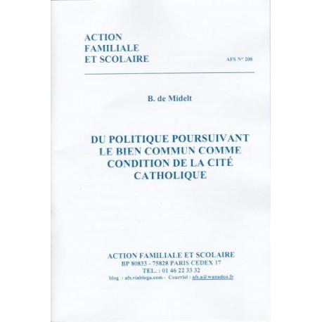 Du politique poursuivant le bien commun comme condition de la cité catholique - B. de Midelt