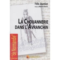 La chouannerie dans l'Avranchin - Félix Jourdan