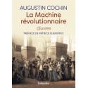 La Machine révolutionnaire - Augustin Cochin