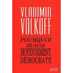 Purquoi je suis moyennement démocrate - Vladimir Volkoff