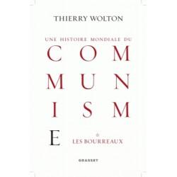 Une histoire mondiale du communisme Tome 1 - Thierry Wolton