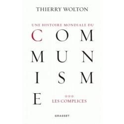 Une histoire mondiale du communisme Tome 3 - Thierry Wolton
