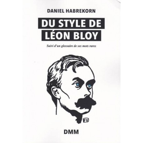 Du style de Léon Bloy - Daniel Habrekorn