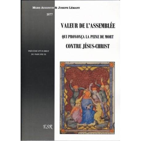 Valeur de l'assemblée qui prononça la peine de mort contre Jésus-Christ  - Augustin & Joseph Lémann