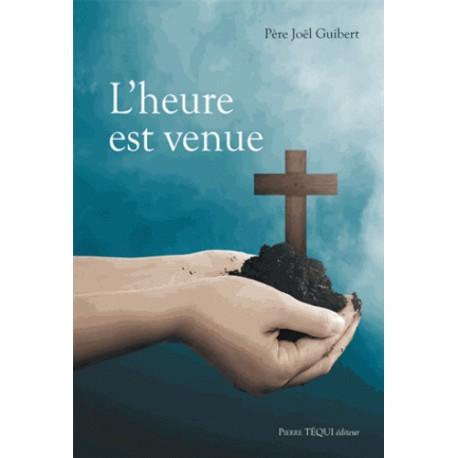 L'Heure est venue - Joël Guibert