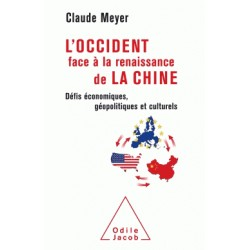L'Occident face à la renaissance de la Chine - Claude Meyer