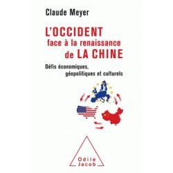 L'Occident face à la renaissance de la Chine - Claude Meyer