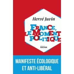 France, le moment politique - Hervé Juvin