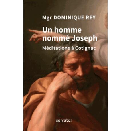 Un homme nommé Joseph - Mgr Dominique Rey